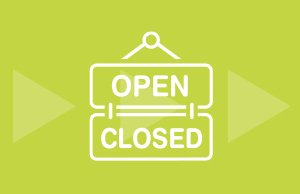 Graphic of sign with text what's open and closed